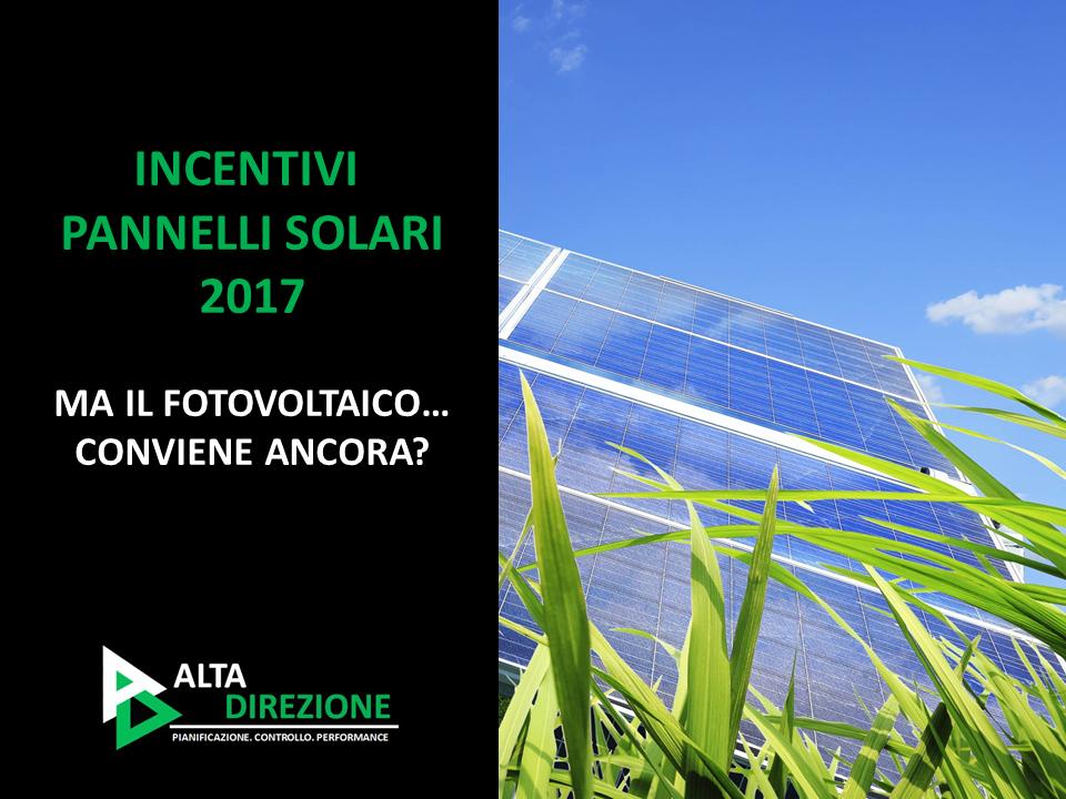 Incentivi pannelli solari 2017 conviene ancora blog - Incentivi nuove costruzioni 2017 ...